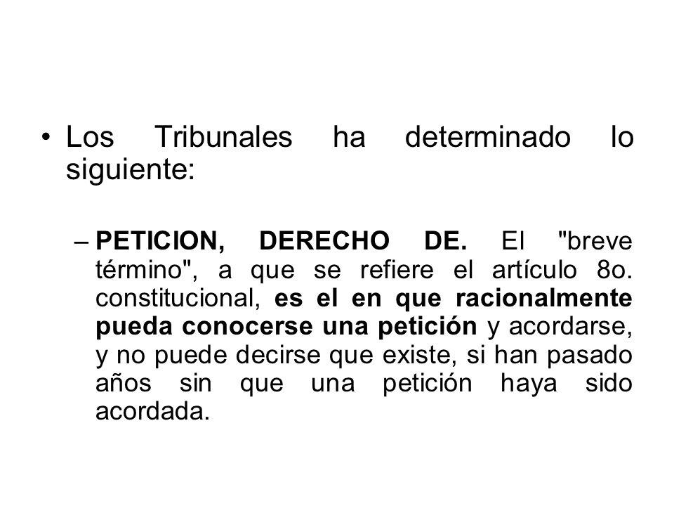 Los Tribunales ha determinado lo siguiente: –PETICION, DERECHO DE. El