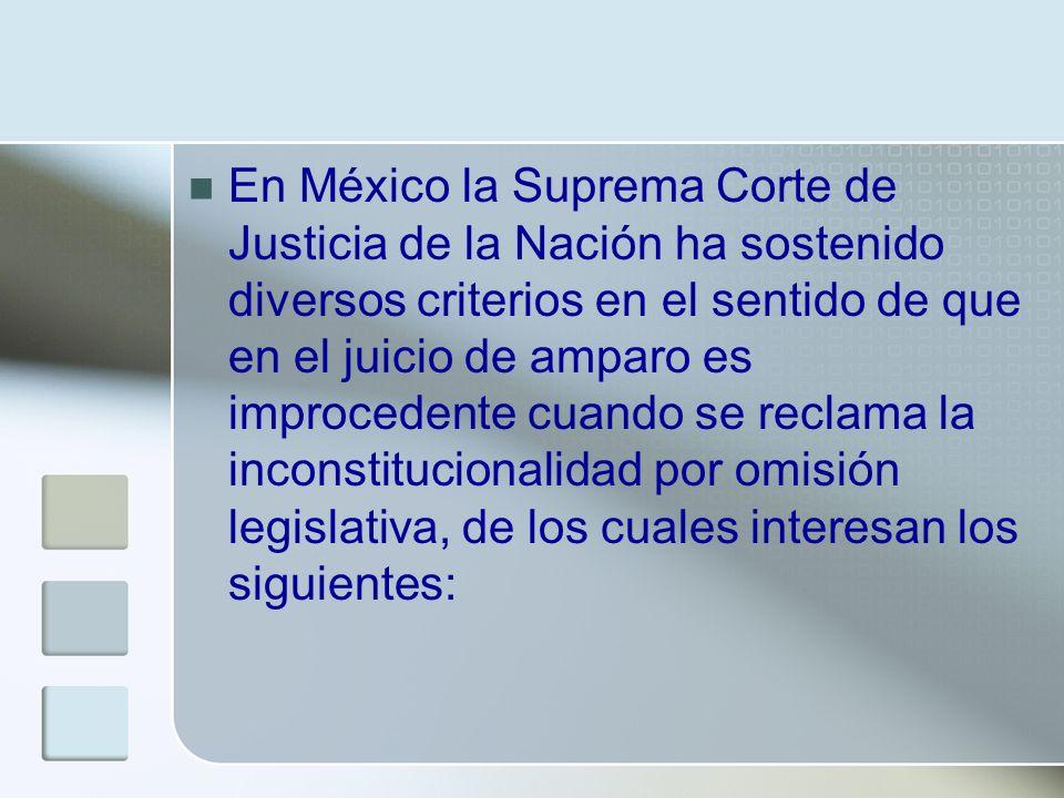 En México la Suprema Corte de Justicia de la Nación ha sostenido diversos criterios en el sentido de que en el juicio de amparo es improcedente cuando