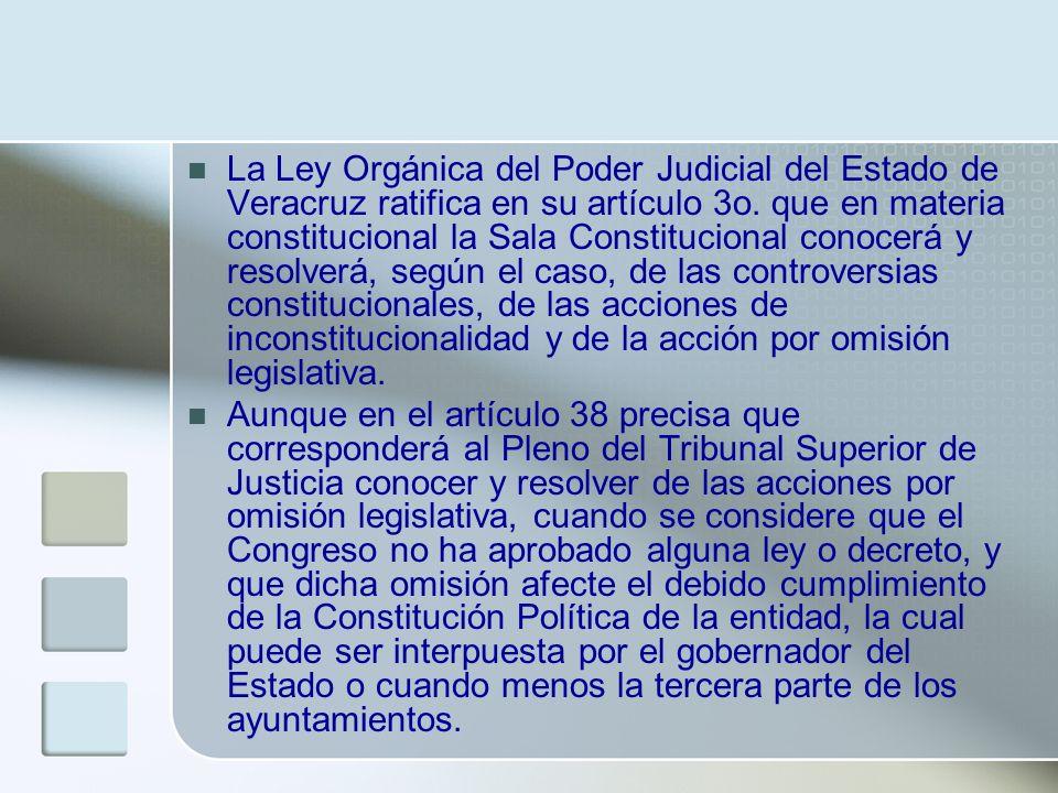 La Ley Orgánica del Poder Judicial del Estado de Veracruz ratifica en su artículo 3o. que en materia constitucional la Sala Constitucional conocerá y