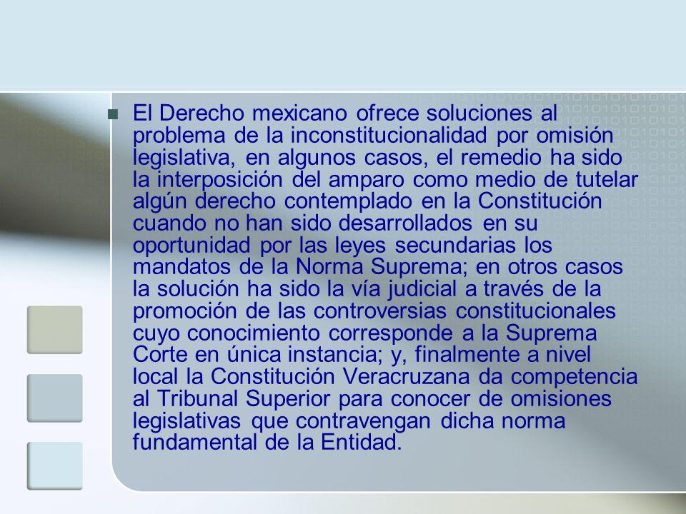 El Derecho mexicano ofrece soluciones al problema de la inconstitucionalidad por omisión legislativa, en algunos casos, el remedio ha sido la interpos