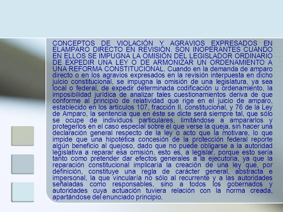 La Suprema Corte de Justicia de la Nación estableció que la acción de inconstitucionalidad no es idónea para reclamar las omisiones legislativas derivadas de no ajustar los ordenamientos legales orgánicos y secundarios a las disposiciones que modificaron el texto de una Constitución Estatal, sobre la base de que dicho procedimiento únicamente puede intentarse contra la posible contradicción entre la Constitución Federal y una norma general que haya sido promulgada y publicada en el medio oficial correspondiente, pues a través de este mecanismo constitucional la Suprema Corte de Justicia de la Nación realiza un análisis abstracto de la constitucionalidad de la norma, que obviamente requiere haber pasado por el tamiz de su creación lo cual deja fuera la posibilidad de reclamar la omisión legislativa.
