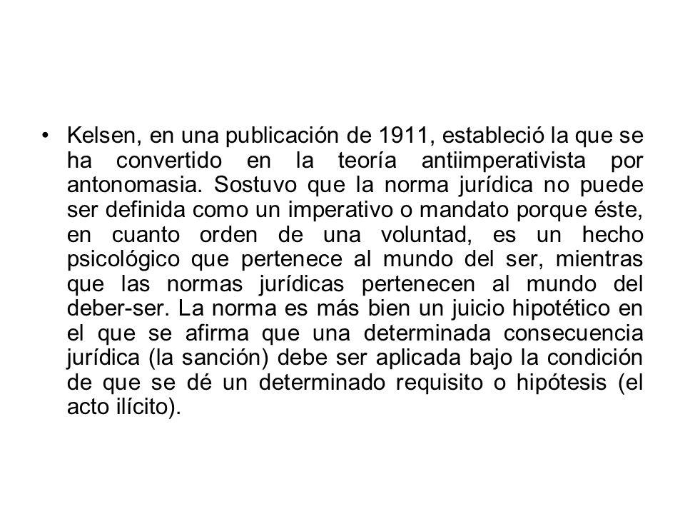Kelsen, en una publicación de 1911, estableció la que se ha convertido en la teoría antiimperativista por antonomasia. Sostuvo que la norma jurídica n