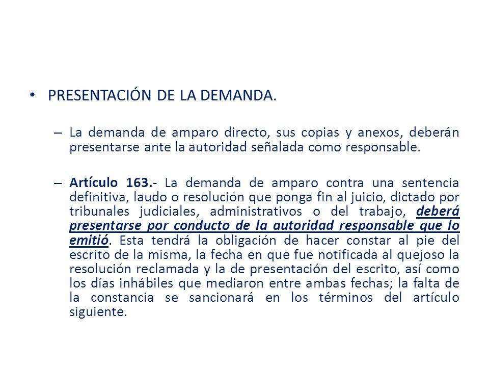 PRESENTACIÓN DE LA DEMANDA. – La demanda de amparo directo, sus copias y anexos, deberán presentarse ante la autoridad señalada como responsable. – Ar