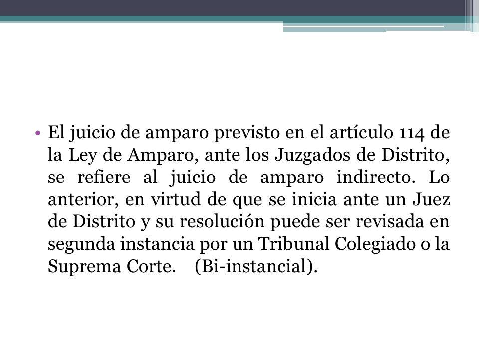 El juicio de amparo previsto en el artículo 114 de la Ley de Amparo, ante los Juzgados de Distrito, se refiere al juicio de amparo indirecto. Lo anter