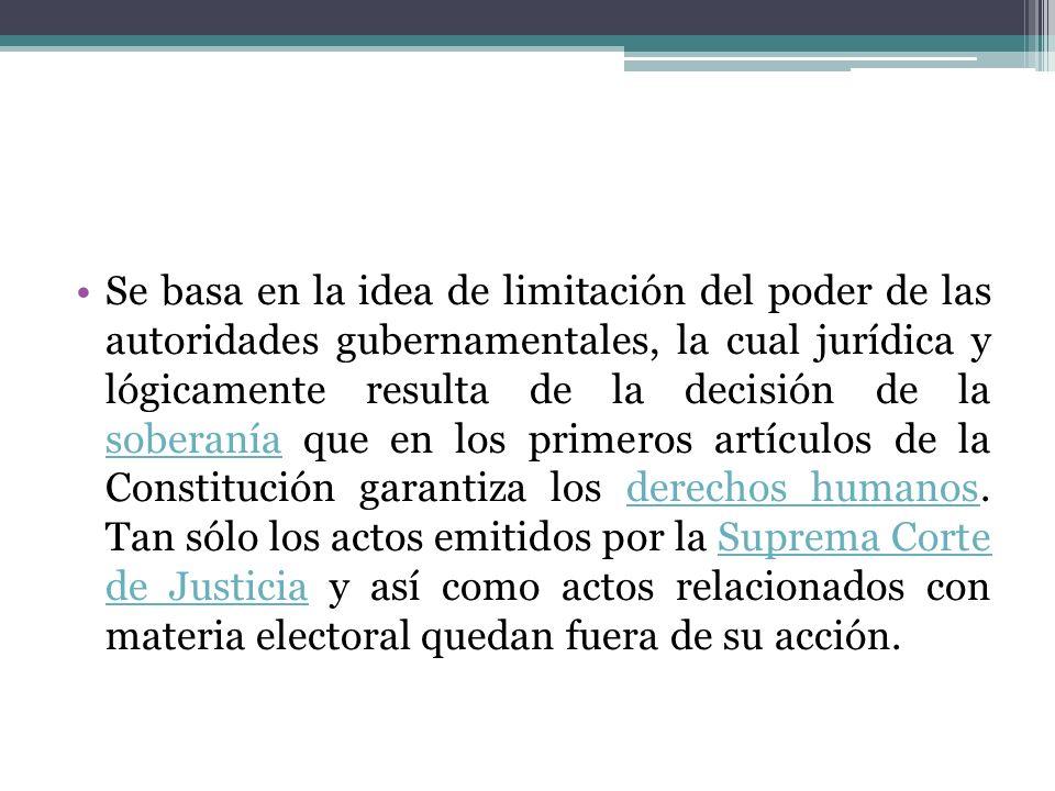 Se basa en la idea de limitación del poder de las autoridades gubernamentales, la cual jurídica y lógicamente resulta de la decisión de la soberanía q