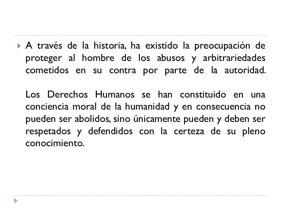 En la evolución histórica de los Derechos Humanos existen varias etapas: 1/a.