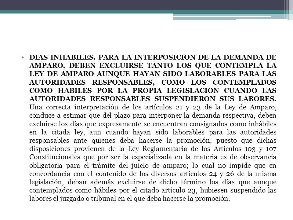 DIAS INHABILES. PARA LA INTERPOSICION DE LA DEMANDA DE AMPARO, DEBEN EXCLUIRSE TANTO LOS QUE CONTEMPLA LA LEY DE AMPARO AUNQUE HAYAN SIDO LABORABLES P