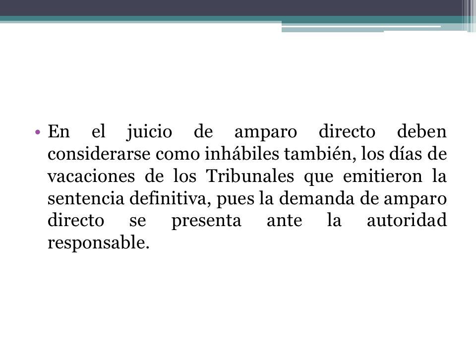 En el juicio de amparo directo deben considerarse como inhábiles también, los días de vacaciones de los Tribunales que emitieron la sentencia definiti