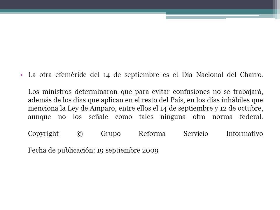 La otra efeméride del 14 de septiembre es el Día Nacional del Charro. Los ministros determinaron que para evitar confusiones no se trabajará, además d
