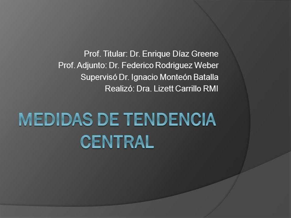 Medidas de tendencia central Son puntos en una distribución, los valores medianos o centrales de la misma distribución.