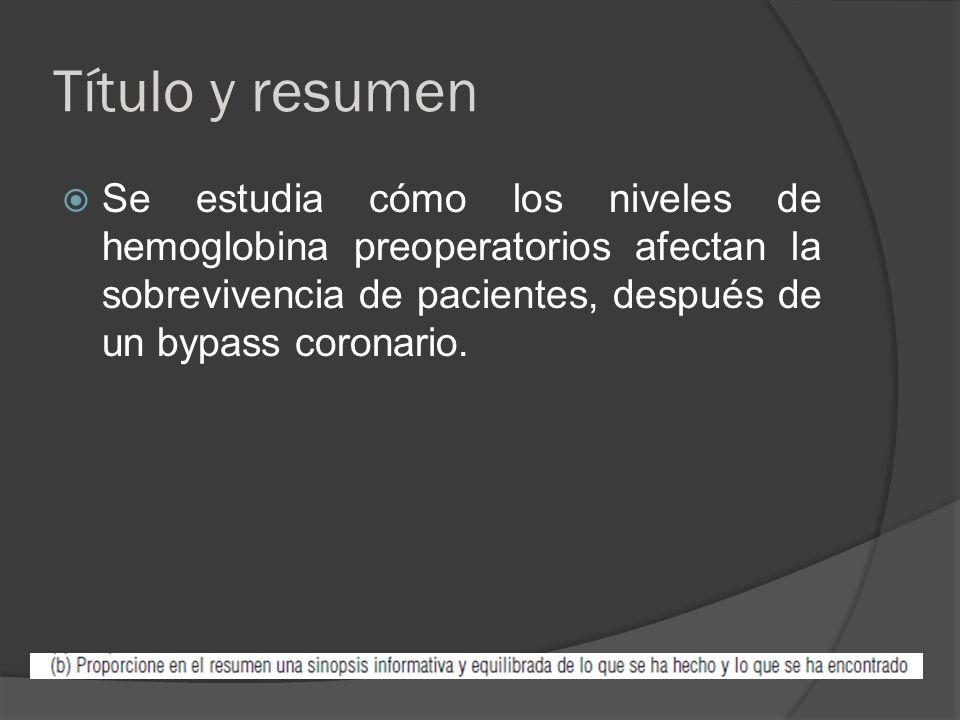 Introducción Contexto/fundamentos No se ha establecido bien el papel que juega la hemoglobina como predictor de resultados a corto y largo plazo posterior a bypass arterial coronario.