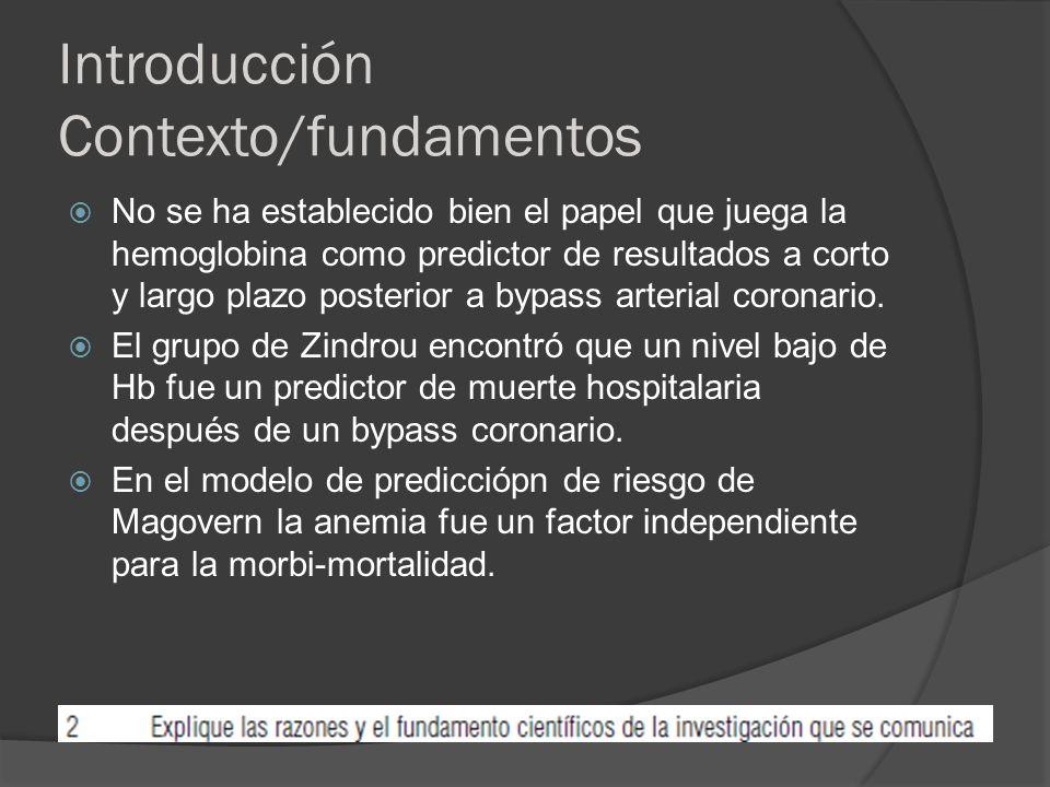 Introducción Contexto/fundamentos El grupo de Kulier reportó que un nivel bajo de Hb fue un factor de riesgo independiente para complicaciones renales y neurológicas.
