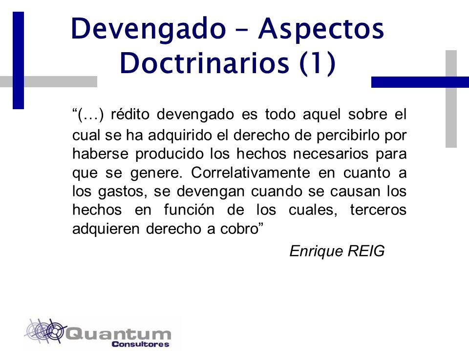 Las Camelias 492 Of. 301 San Isidro, Lima – Perú Telfs.: 442 0372 – 442 0377 Fax: 421 6372 Devengado – Aspectos Doctrinarios (1) (…) rédito devengado