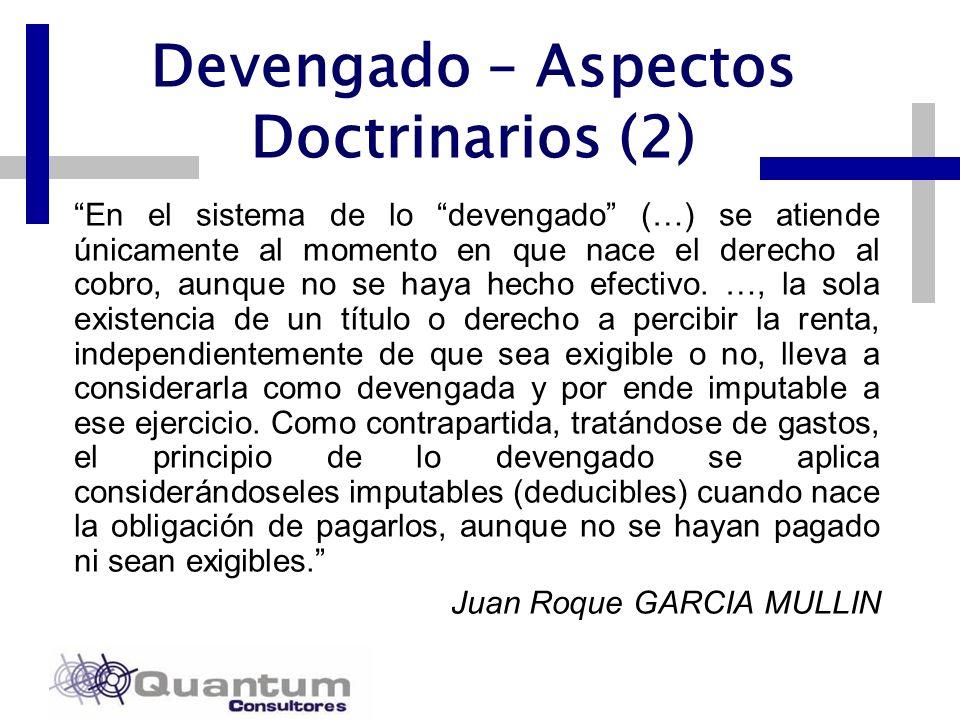 Las Camelias 492 Of. 301 San Isidro, Lima – Perú Telfs.: 442 0372 – 442 0377 Fax: 421 6372 Devengado – Aspectos Doctrinarios (2) En el sistema de lo d