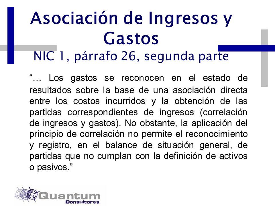 Las Camelias 492 Of. 301 San Isidro, Lima – Perú Telfs.: 442 0372 – 442 0377 Fax: 421 6372 Asociación de Ingresos y Gastos NIC 1, párrafo 26, segunda