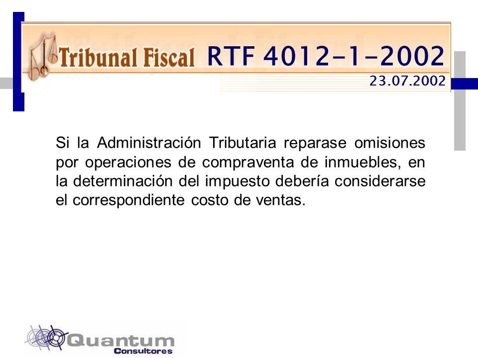 Las Camelias 492 Of. 301 San Isidro, Lima – Perú Telfs.: 442 0372 – 442 0377 Fax: 421 6372 RTF 4012-1-2002 23.07.2002 Si la Administración Tributaria
