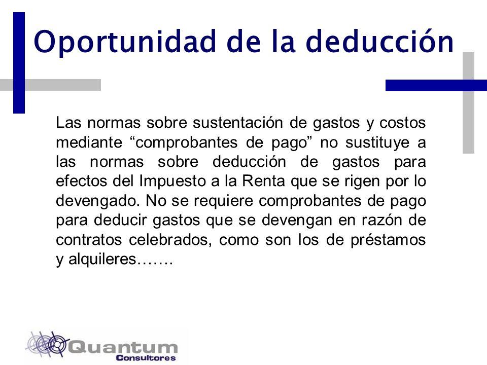 Las Camelias 492 Of. 301 San Isidro, Lima – Perú Telfs.: 442 0372 – 442 0377 Fax: 421 6372 Oportunidad de la deducción Las normas sobre sustentación d