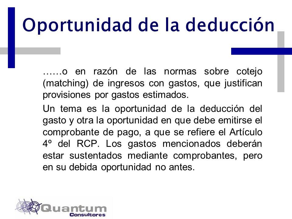 Las Camelias 492 Of. 301 San Isidro, Lima – Perú Telfs.: 442 0372 – 442 0377 Fax: 421 6372 Oportunidad de la deducción ……o en razón de las normas sobr