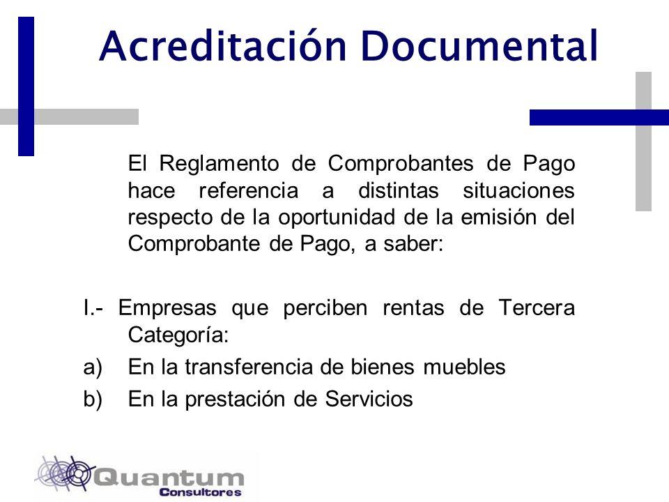 Las Camelias 492 Of. 301 San Isidro, Lima – Perú Telfs.: 442 0372 – 442 0377 Fax: 421 6372 Acreditación Documental El Reglamento de Comprobantes de Pa