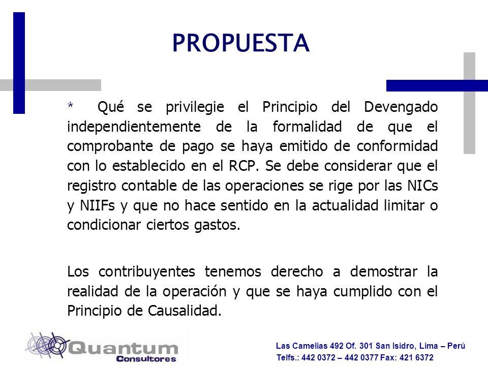 Las Camelias 492 Of. 301 San Isidro, Lima – Perú Telfs.: 442 0372 – 442 0377 Fax: 421 6372 PROPUESTA * Qué se privilegie el Principio del Devengado in