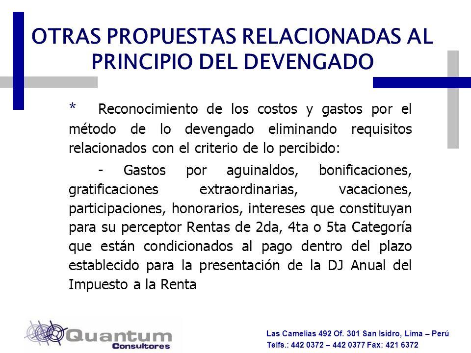 Las Camelias 492 Of. 301 San Isidro, Lima – Perú Telfs.: 442 0372 – 442 0377 Fax: 421 6372 OTRAS PROPUESTAS RELACIONADAS AL PRINCIPIO DEL DEVENGADO *