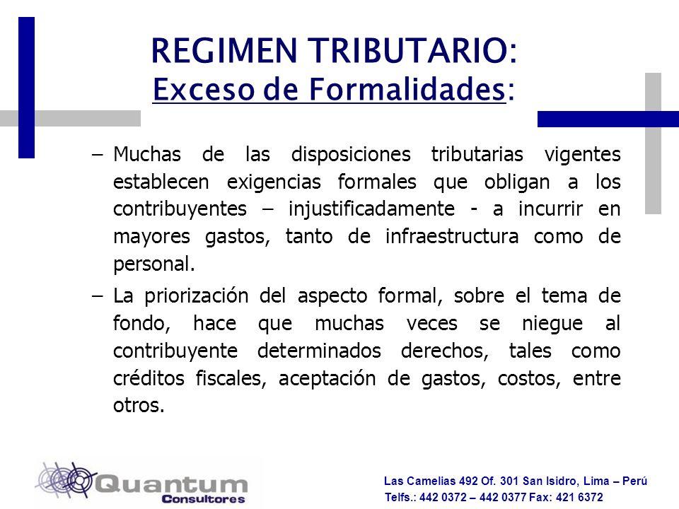 Las Camelias 492 Of. 301 San Isidro, Lima – Perú Telfs.: 442 0372 – 442 0377 Fax: 421 6372 –Muchas de las disposiciones tributarias vigentes establece