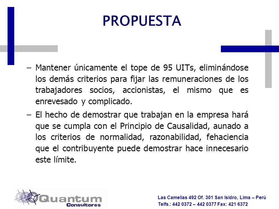Las Camelias 492 Of. 301 San Isidro, Lima – Perú Telfs.: 442 0372 – 442 0377 Fax: 421 6372 –Mantener únicamente el tope de 95 UITs, eliminándose los d