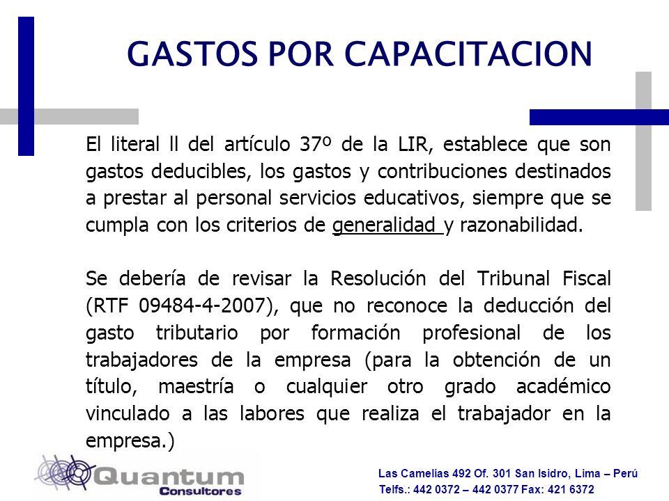 Las Camelias 492 Of. 301 San Isidro, Lima – Perú Telfs.: 442 0372 – 442 0377 Fax: 421 6372 INCENTIVOS PARA LA CAPACITACIÓN DE LOS TRABAJADORES GASTOS