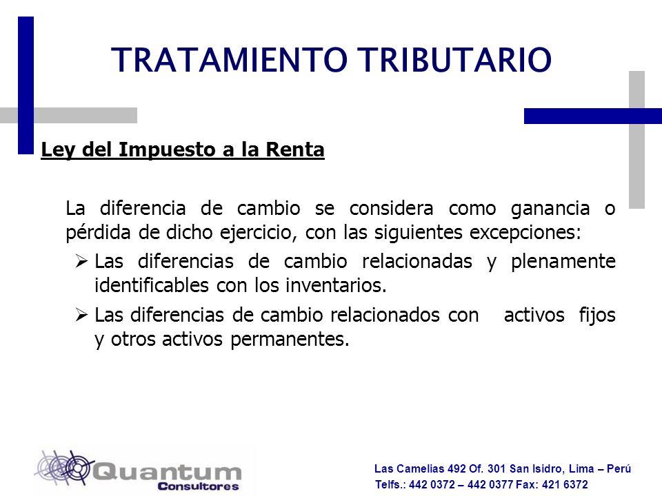 Las Camelias 492 Of. 301 San Isidro, Lima – Perú Telfs.: 442 0372 – 442 0377 Fax: 421 6372 TRATAMIENTO TRIBUTARIO Ley del Impuesto a la Renta La difer