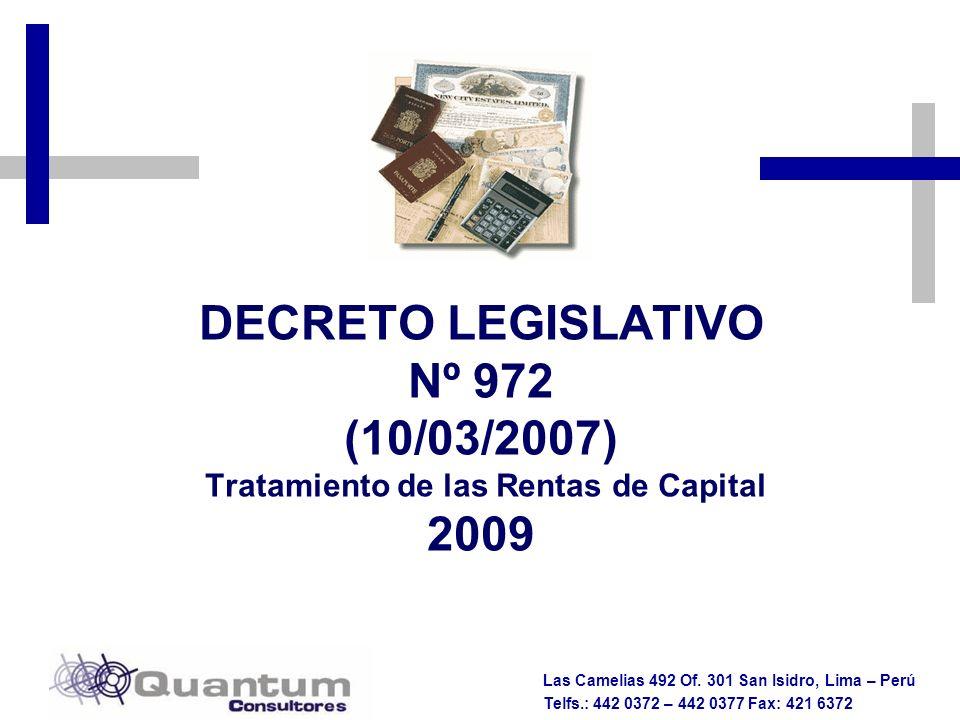Las Camelias 492 Of. 301 San Isidro, Lima – Perú Telfs.: 442 0372 – 442 0377 Fax: 421 6372 DECRETO LEGISLATIVO Nº 972 (10/03/2007) Tratamiento de las