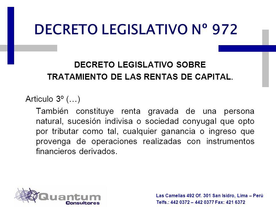 Las Camelias 492 Of. 301 San Isidro, Lima – Perú Telfs.: 442 0372 – 442 0377 Fax: 421 6372 DECRETO LEGISLATIVO Nº 972 DECRETO LEGISLATIVO SOBRE TRATAM