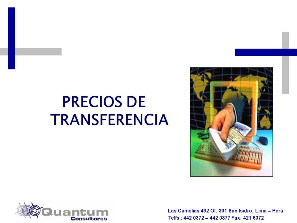 Las Camelias 492 Of. 301 San Isidro, Lima – Perú Telfs.: 442 0372 – 442 0377 Fax: 421 6372 PRECIOS DE TRANSFERENCIA