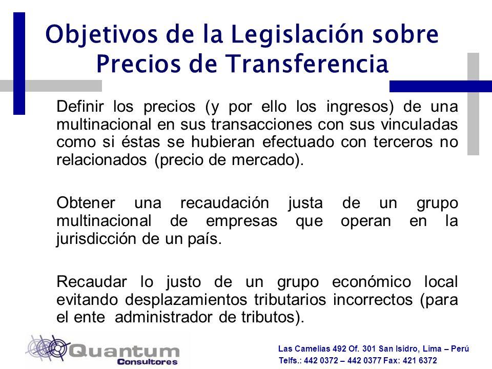 Las Camelias 492 Of. 301 San Isidro, Lima – Perú Telfs.: 442 0372 – 442 0377 Fax: 421 6372 Objetivos de la Legislación sobre Precios de Transferencia