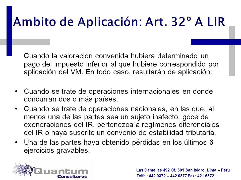 Las Camelias 492 Of. 301 San Isidro, Lima – Perú Telfs.: 442 0372 – 442 0377 Fax: 421 6372 Ambito de Aplicación: Art. 32º A LIR Cuando la valoración c