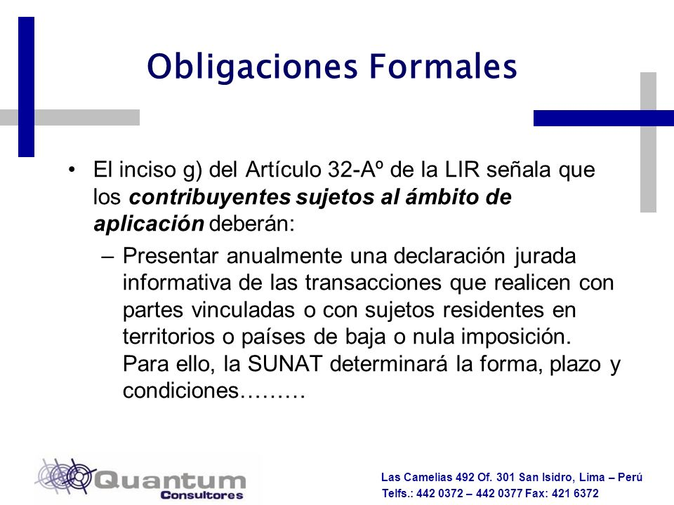 Las Camelias 492 Of. 301 San Isidro, Lima – Perú Telfs.: 442 0372 – 442 0377 Fax: 421 6372 Obligaciones Formales El inciso g) del Artículo 32-Aº de la