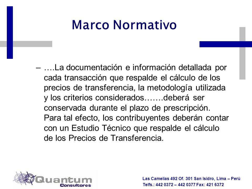 Las Camelias 492 Of. 301 San Isidro, Lima – Perú Telfs.: 442 0372 – 442 0377 Fax: 421 6372 Marco Normativo –….La documentación e información detallada