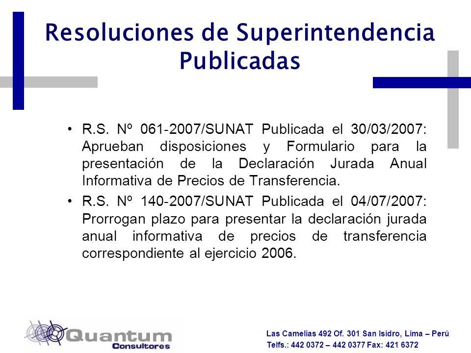 Las Camelias 492 Of. 301 San Isidro, Lima – Perú Telfs.: 442 0372 – 442 0377 Fax: 421 6372 R.S. Nº 061-2007/SUNAT Publicada el 30/03/2007: Aprueban di