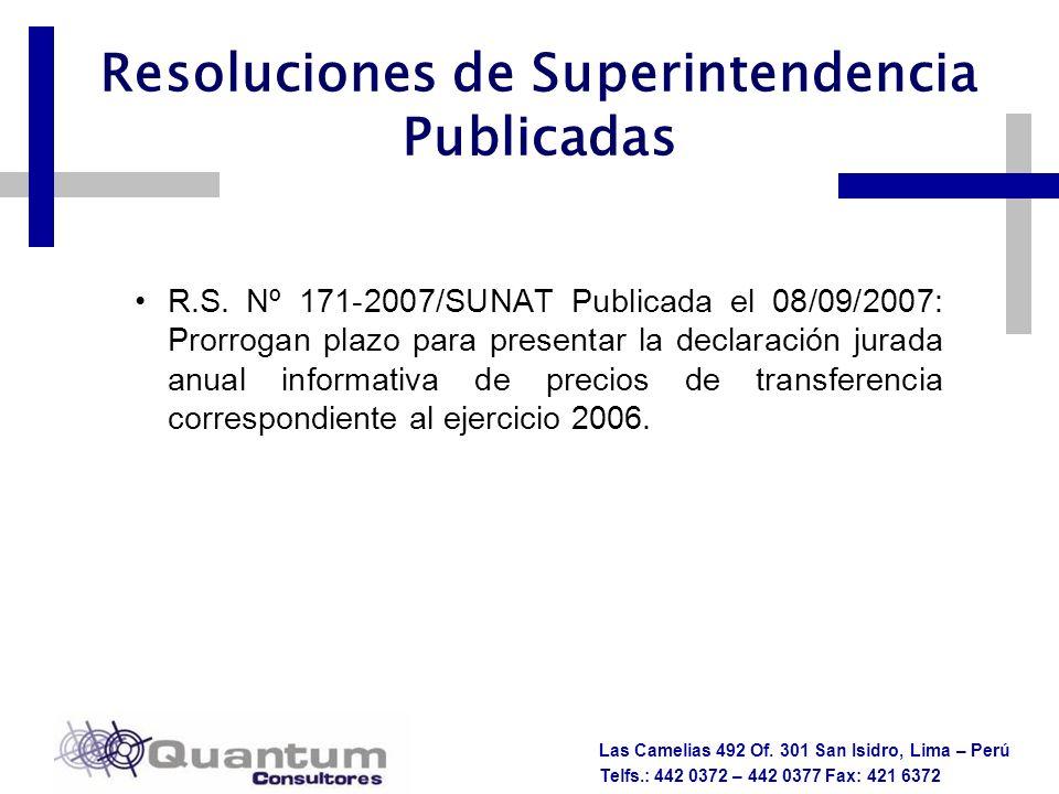 Las Camelias 492 Of. 301 San Isidro, Lima – Perú Telfs.: 442 0372 – 442 0377 Fax: 421 6372 R.S. Nº 171-2007/SUNAT Publicada el 08/09/2007: Prorrogan p