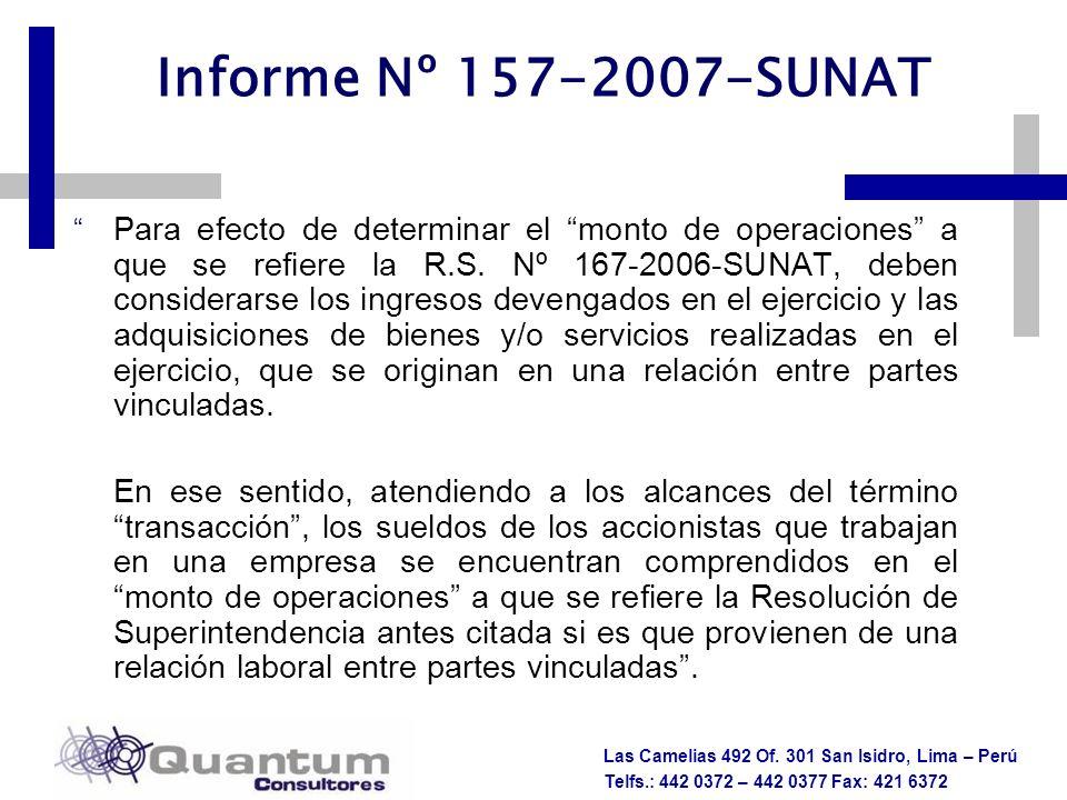 Las Camelias 492 Of. 301 San Isidro, Lima – Perú Telfs.: 442 0372 – 442 0377 Fax: 421 6372 Informe Nº 157-2007-SUNAT Para efecto de determinar el mont