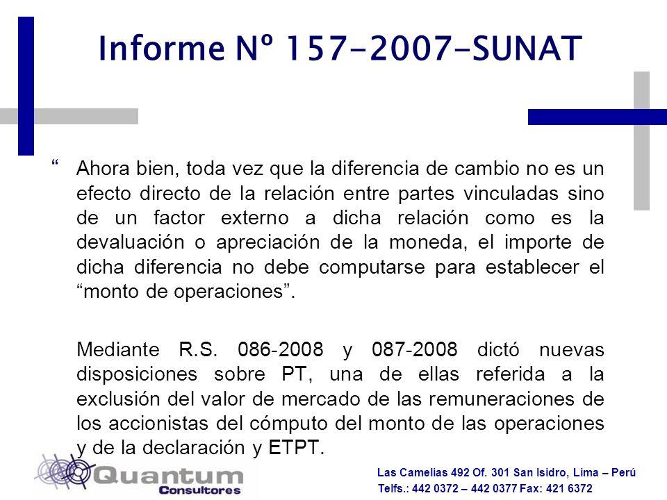 Las Camelias 492 Of. 301 San Isidro, Lima – Perú Telfs.: 442 0372 – 442 0377 Fax: 421 6372 Informe Nº 157-2007-SUNAT Ahora bien, toda vez que la difer