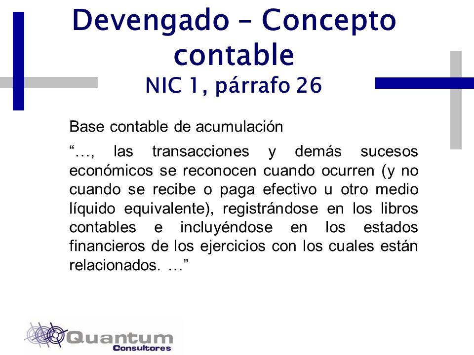 Las Camelias 492 Of. 301 San Isidro, Lima – Perú Telfs.: 442 0372 – 442 0377 Fax: 421 6372 Devengado – Concepto contable NIC 1, párrafo 26 Base contab
