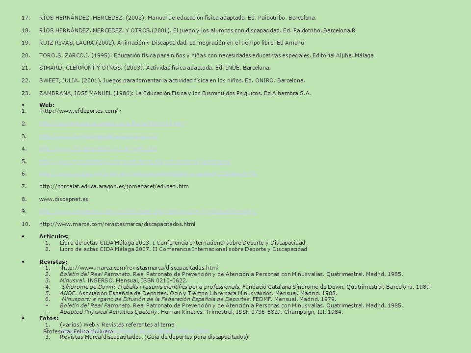 Profesora: Felisa Molinero BIBLIOGRAFÍA CONSULTADA Y RECOMENDADA Bibliografía de referencia: (*) 1.ARRÁEZ MARTÍNEZ, JUAN MIGUEL (1998): Teoría y Praxi