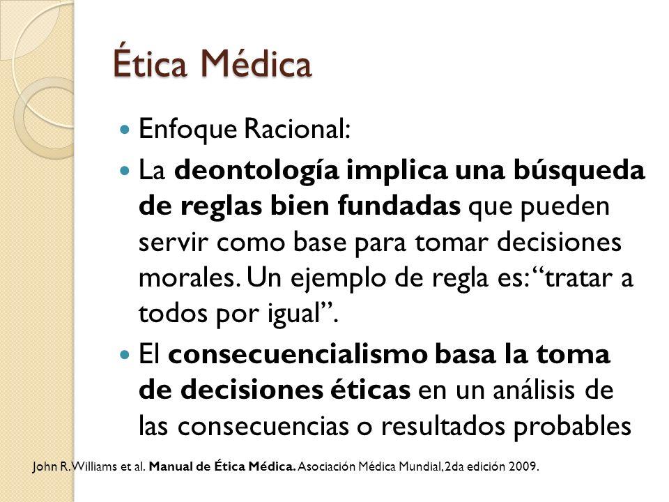 Ética Médica Enfoque Racional: La deontología implica una búsqueda de reglas bien fundadas que pueden servir como base para tomar decisiones morales.