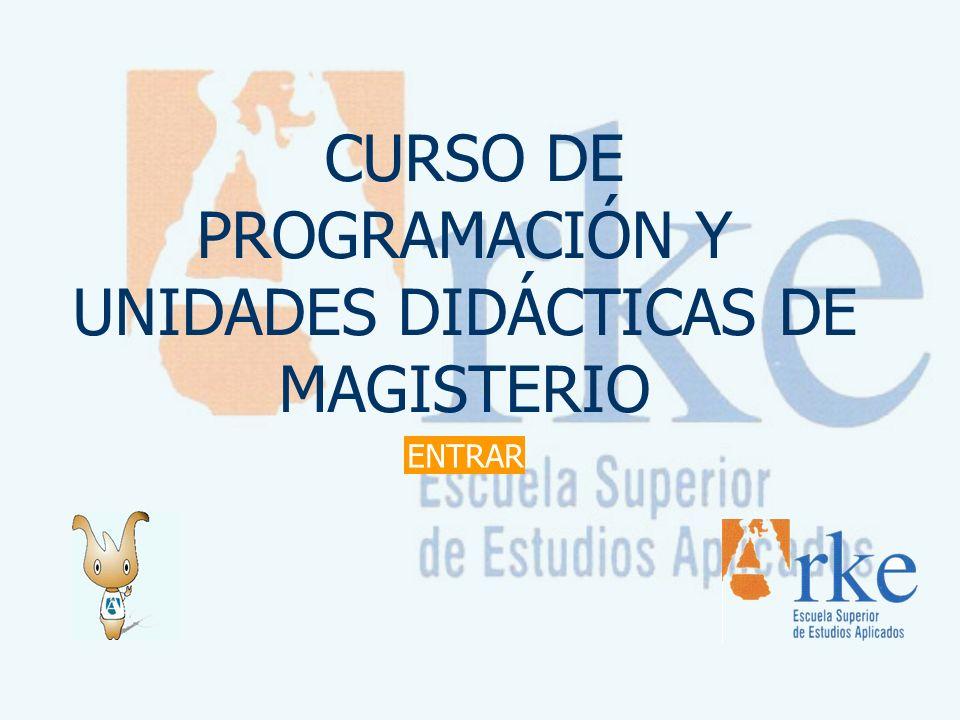 CURSO DE PROGRAMACIÓN Y UNIDADES DIDÁCTICAS DE MAGISTERIO ENTRAR