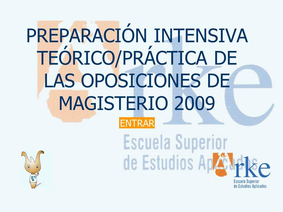 PREPARACIÓN INTENSIVA TEÓRICO/PRÁCTICA DE LAS OPOSICIONES DE MAGISTERIO 2009 ENTRAR