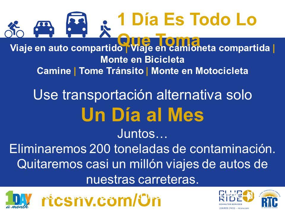 1 Día Es Todo Lo Que Toma rtcsnv.com/On eDay Viaje en auto compartido | Viaje en camioneta compartida | Monte en Bicicleta Camine | Tome Tránsito | Mo