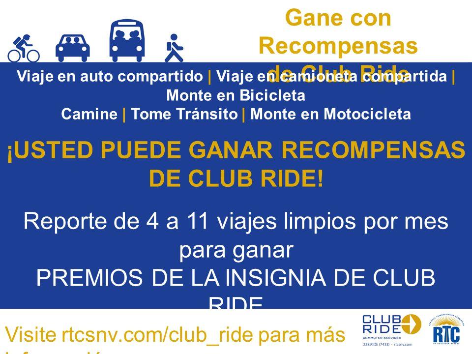 ¡Reporte y Gane.¡No puede ganar recompenses de Club Ride si no reporta sus viajes.