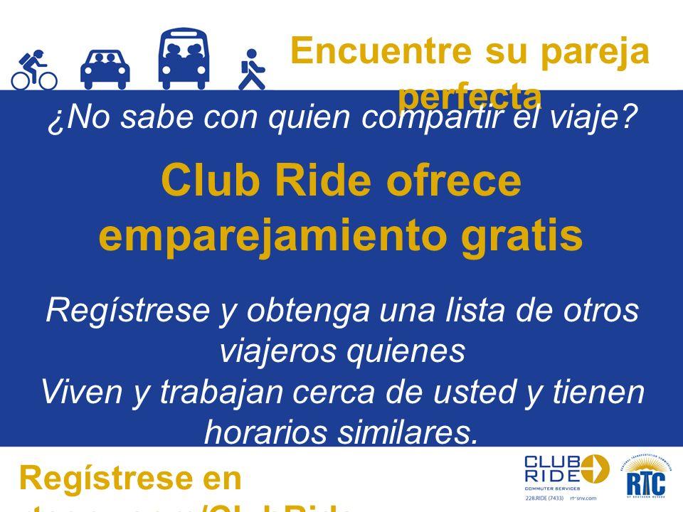 Encuentre su pareja perfecta ¿No sabe con quien compartir el viaje? Club Ride ofrece emparejamiento gratis Regístrese y obtenga una lista de otros via