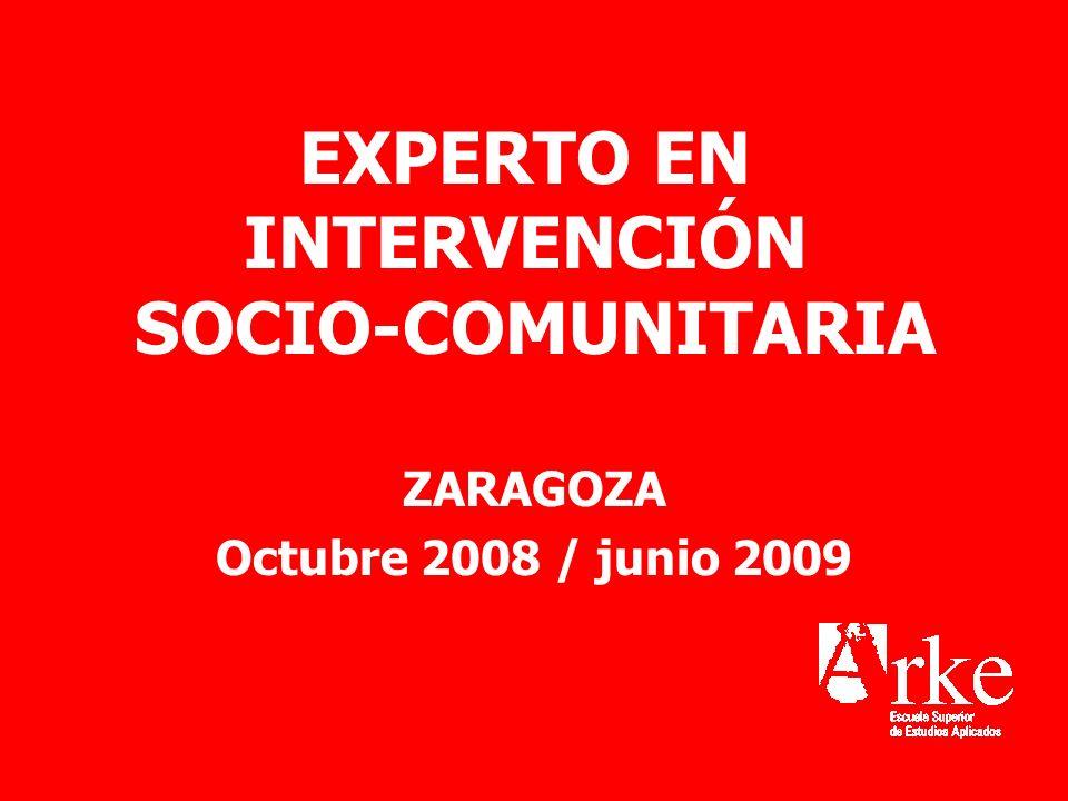 EXPERTO EN INTERVENCIÓN SOCIO-COMUNITARIA OBJETIVOS Adquirir una formación específica sobre los diferentes colectivos que son susceptibles de intervención socio comunitaria.