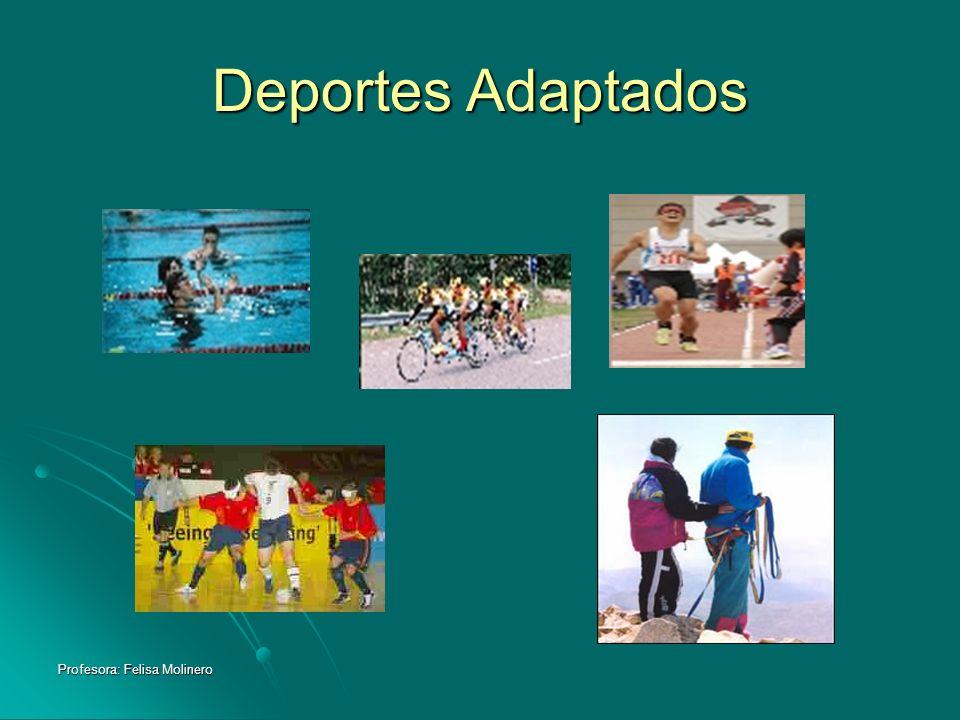 Profesora: Felisa Molinero Deportes Adaptados